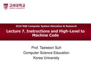 Lecture 7. Instructions and High-Level to Machine Code