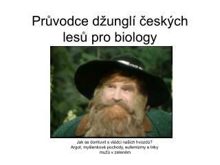 Průvodce džunglí českých lesů pro biology