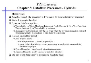 Fifth Lecture: Chapter 3: Dataflow Processors - Hybrids
