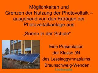 Eine Präsentation  der Klasse 9N des Lessinggymnasiums   Braunschweig-Wenden