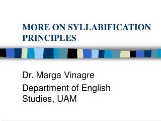 MORE ON SYLLABIFICATION PRINCIPLES