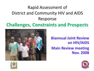 Biannual Joint Review on HIV/AIDS  Main Review meeting Nov. 2008