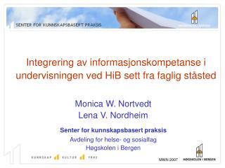 Integrering av informasjonskompetanse i undervisningen ved HiB sett fra faglig st�sted