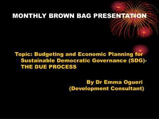 MONTHLY BROWN BAG PRESENTATION