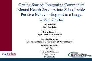 Getting Started: Integrating Community Mental Health Services into School-wide Positive Behavior Support in a Large Urba