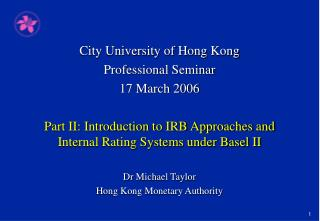 City University of Hong Kong Professional Seminar 17 March 2006