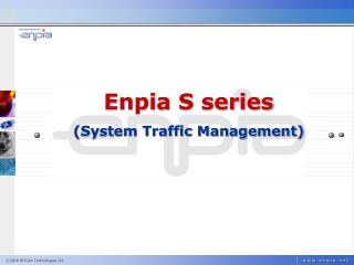 Enpia S series (System Traffic Management)
