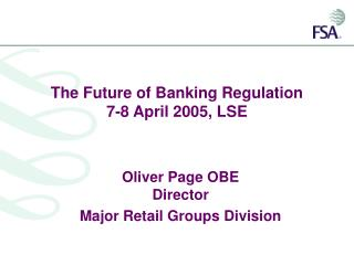 The Future of Banking Regulation 7-8 April 2005, LSE