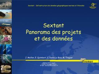 J. Meillon, E. Quimbert, C. Satra-Le Bris, M. Treguer Centre de Bretagne 29280 Plouzané France