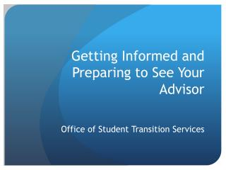 Getting Informed and Preparing to See Your Advisor