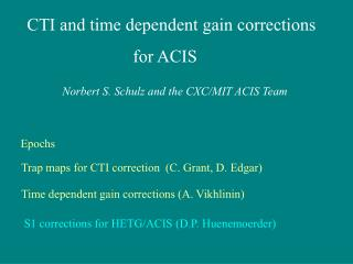 CTI and time dependent gain corrections                                         for ACIS