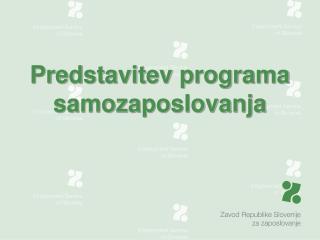 Predstavitev programa samozaposlovanja