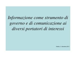 Informazione come strumento di governo e di comunicazione ai diversi portatori di interessi