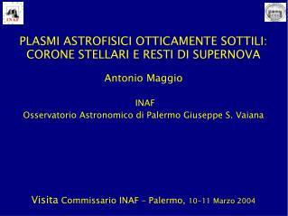 PLASMI ASTROFISICI OTTICAMENTE SOTTILI: CORONE STELLARI E RESTI DI SUPERNOVA