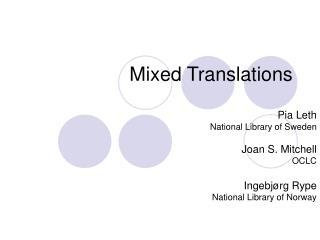 Mixed Translations