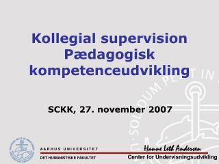 Kollegial supervision Pædagogisk kompetenceudvikling