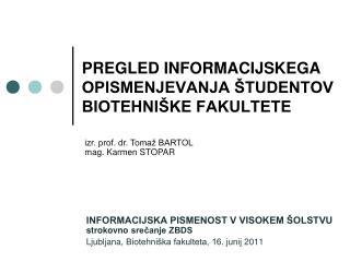PREGLED INFORMACIJSKEGA OPISMENJEVANJA ŠTUDENTOV  BIOTEHNIŠKE FAKULTETE
