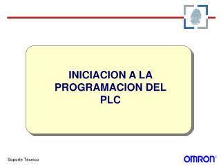 INICIACION A LA PROGRAMACION DEL PLC
