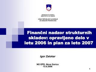Finančni nadzor strukturnih skladov: opravljeno delo v letu 2006 in plan za leto 2007
