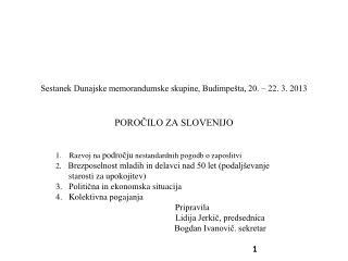 Sestanek Dunajske memorandumske skupine, Budimpešta, 20. – 22. 3. 2013 POROČILO ZA SLOVENIJO