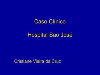 Caso Clínico Hospital São José