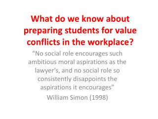 What do we know about preparing students for value conflicts in the workplace?