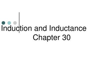 Induction and Inductance                Chapter 30