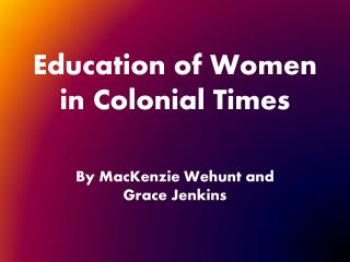 Education of Women in Colonial Times