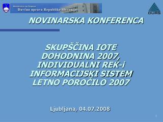 SKUPŠČINA IOTE DOHODNINA 2007,  INDIVIDUALNI REK-i INFORMACIJSKI SISTEM LETNO POROČILO 2007