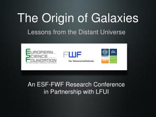 The Origin of Galaxies