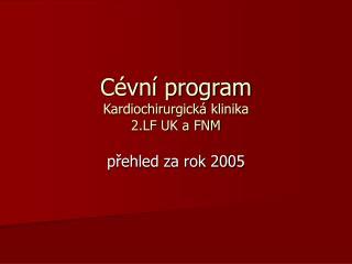 Cévní program Kardiochirurgická klinika  2.LF UK a FNM