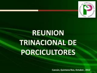REUNION TRINACIONAL DE PORCICULTORES