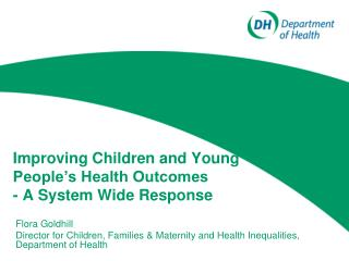 Improving Children and Young People's Health Outcomes - A System Wide Response