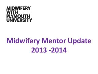 Midwifery Mentor Update 2013 -2014