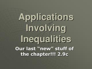 Applications Involving Inequalities