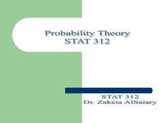 STAT 312 Dr. Zakeia AlSaiary