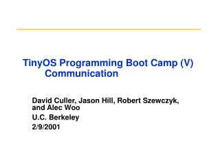 TinyOS Programming Boot Camp (V) 	Communication