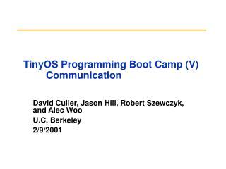 TinyOS Programming Boot Camp (V) Communication