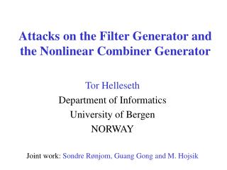 Attacks on the Filter Generator and the Nonlinear Combiner Generator
