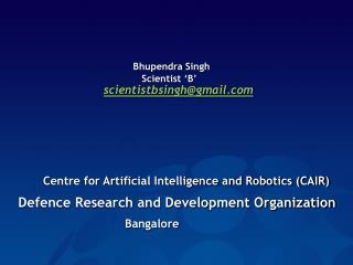 Bhupendra Singh                                           Scientist 'B' scientistbsingh@gmail