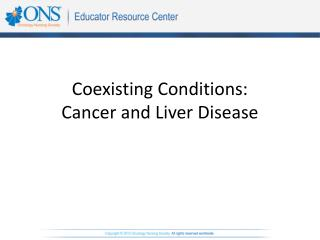 Coexisting Conditions: Cancer and Liver Disease