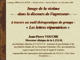 Colloque  2005  de la  L.F.S.M   «  Parole sacrée - Sacrée Parole » le 2 décembre 2005
