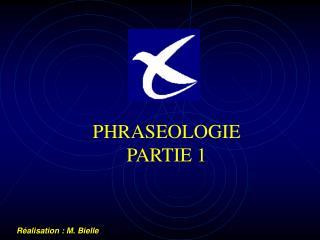 PHRASEOLOGIE PARTIE 1