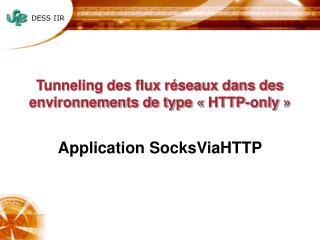 Tunneling des flux réseaux dans des environnements de type «HTTP-only»