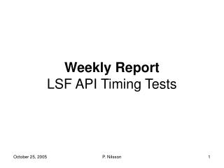 Weekly Report LSF API Timing Tests