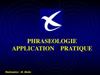 PHRASEOLOGIE APPLICATION    PRATIQUE