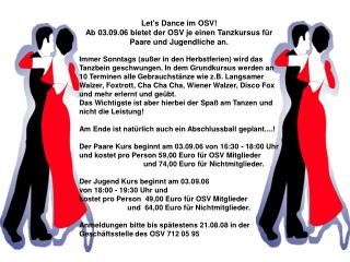 Let's Dance im OSV! Ab 03.09.06 bietet der OSV je einen Tanzkursus für Paare und Jugendliche an.