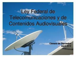 Ley Federal de Telecomunicaciones y de Contenidos Audiovisuales