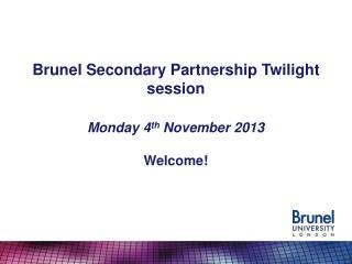 Brunel Secondary Partnership Twilight session