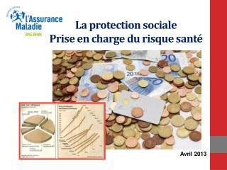 La protection sociale Prise en charge du risque santé